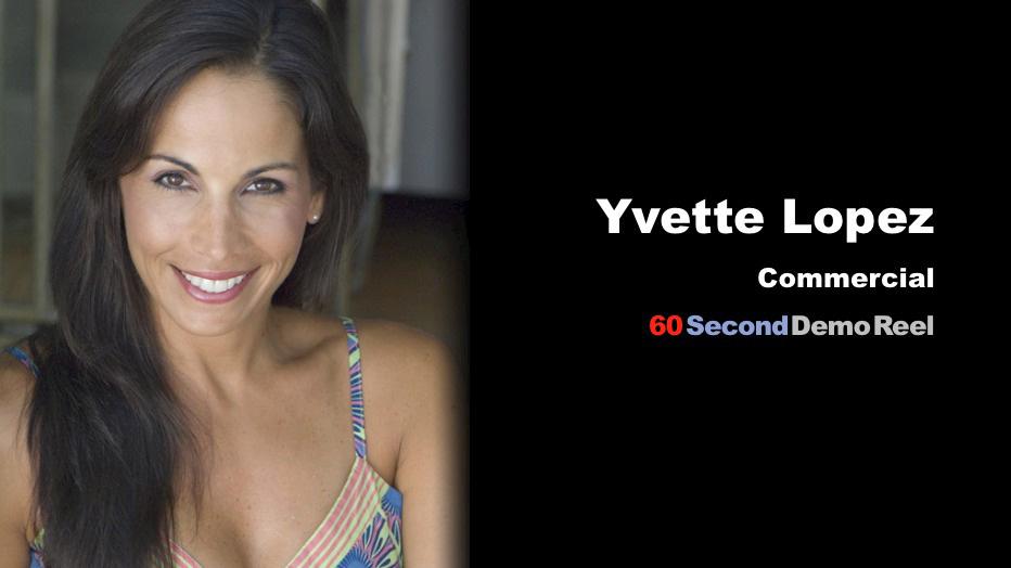 Yvette Lopez | 60 Second Demo Reels